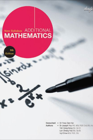 New Syllabus Additional Mathematics Textbook (9th Ed)