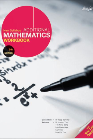 New Syllabus Additional Mathematics Workbook (9th Ed)