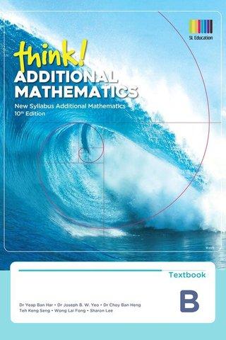 think! Additional Mathematics Textbook B (10th Ed)