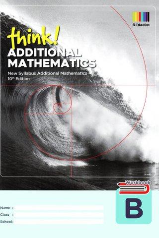 Think! Additional Mathematics Workbook B (10th Ed)